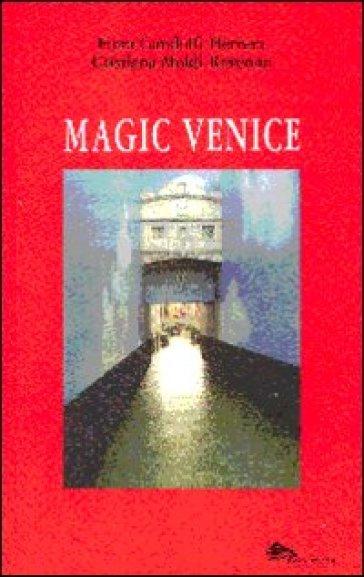 Magic Venice. Ediz. italiana - Cristiana Moldi Ravenna |