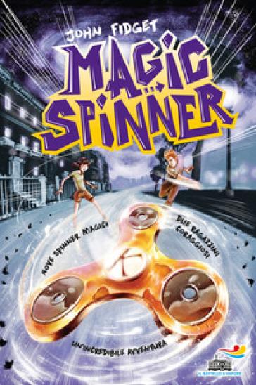 Magic spinner. - John Fidget | Rochesterscifianimecon.com