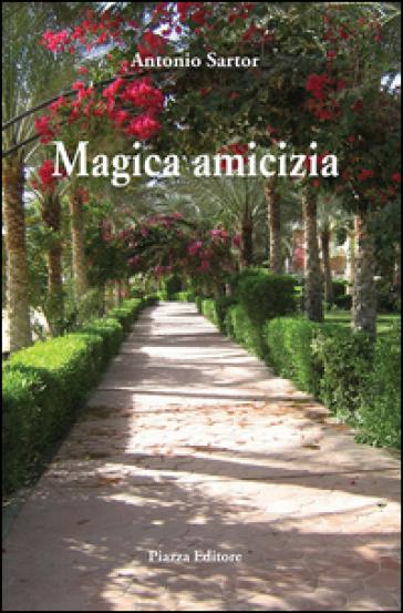 Magica amicizia - Antonio Sartor |
