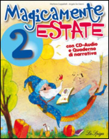 Magicamente estate. Per la 2ª classe elementare. Con CD Audio - Marilena Cappelletti   Rochesterscifianimecon.com