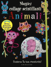 Magici collage scintillanti. Animali. Con gadget
