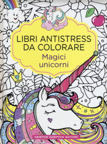 Magici unicorni. Libri antistress da colorare