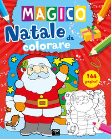Magico Natale da colorare. Ediz. a colori
