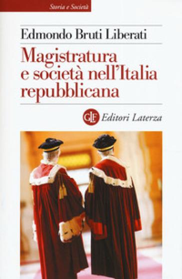 Magistratura e società nell'Italia repubblicana - Edmondo Bruti Liberati   Rochesterscifianimecon.com