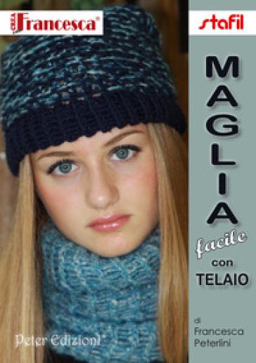 Maglia facile con telaio - Francesca Peterlini |
