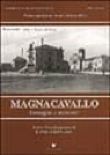 Magnacavallo. Immagini e memorie. Terzo quaderno storico fotografico - D. Bizzarri |