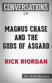 Magnus Chase and the Gods of Asgard: A Novel By Rick Riordan   Conversation Starters