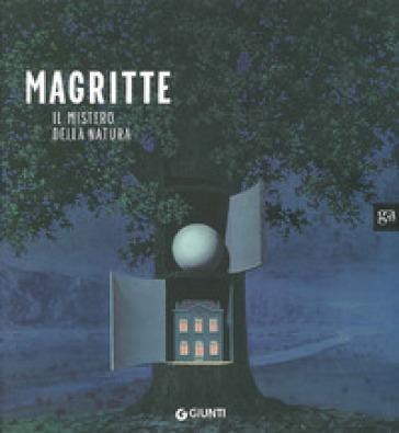 Magritte. Il mistero della natura. Catalogo della mostra (Milano, 22 novembre 2008-29 marzo 2009). Ediz. illustrata - Claudia Beltramo Ceppi Zevi  
