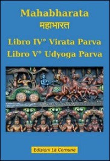 Mahabharata vol. 4-5: Virata parva-Udyoga parva - M. Marzagalli |