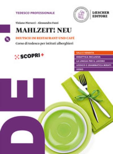 Mahlzeit! Neu. Deutsch im Restaurant und Café. Per il triennio degli Ist. alberghieri. Con e-book. Con espansione online - Tiziano Pierucci | Rochesterscifianimecon.com