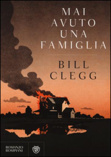 Mai avuto una famiglia - Bill Clegg |