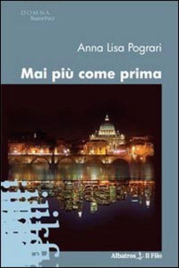 Mai più come prima - Anna L. Pograri |