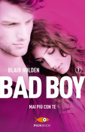 Mai più con te. Bad boy