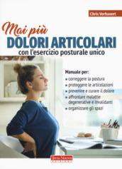 Mai più dolori articolari con l'esercizio posturale unico