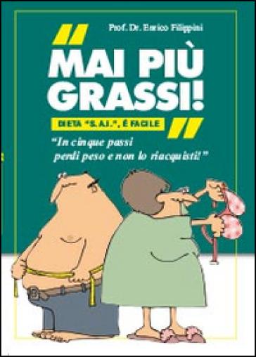Mai più grassi - Enrico Filippini | Rochesterscifianimecon.com