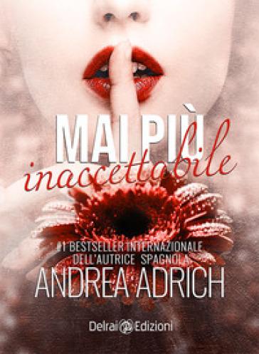 Mai più inaccettabile - Adrich Andrea  