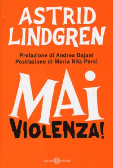 Mai violenza! - Astrid Lindgren |