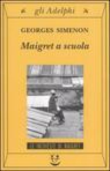 Maigret a scuola - Georges Simenon |