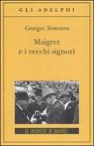 Maigret e i vecchi signori - Georges Simenon  