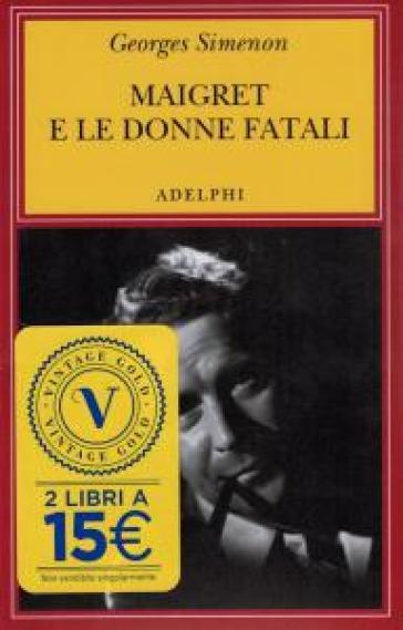 Maigret e le donne fatali - Georges Simenon   Rochesterscifianimecon.com