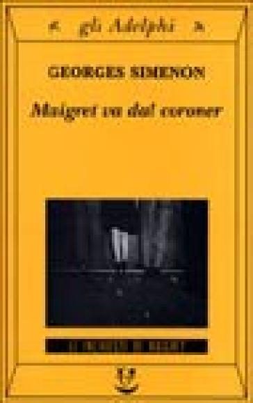 Maigret va dal coroner - Georges Simenon |