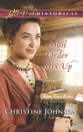 Mail Order Mix-Up (Mills & Boon Love Inspired Historical) (Boom Town Brides, Book 1)