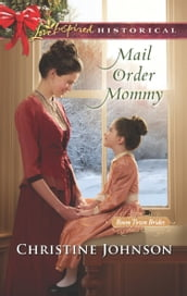Mail Order Mommy (Mills & Boon Love Inspired Historical) (Boom Town Brides, Book 2)