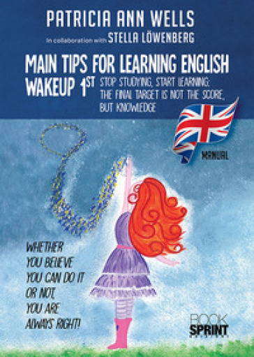 Main tips for learning english. Wakeup 1st - Patricia Ann Wells | Ericsfund.org