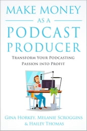Make Money As A Podcast Producer