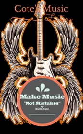 Make Music Not Mistakes