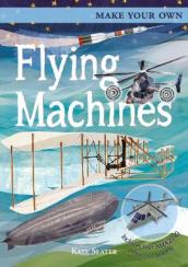 Make Your Own Flying Machines