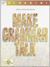 Make grammar talk. Per le Scuole superiori