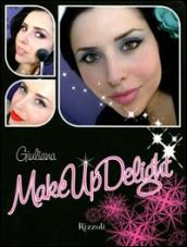Make up delight. Ediz. illustrata