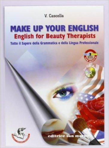 Make-up your english. English for beauty therapist. Per gli Ist. tecnici e professionali. Con CD Audio. Con espansione online - Virginia Cascella | Rochesterscifianimecon.com