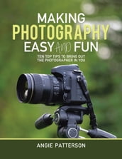 Making Photography Easy and Fun