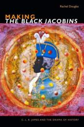 Making The Black Jacobins
