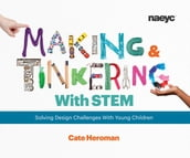Making and Tinkering With STEM