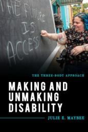 Making and Unmaking Disability