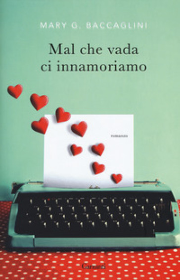 Mal che vada ci innamoriamo - Mary G. Baccaglini | Thecosgala.com