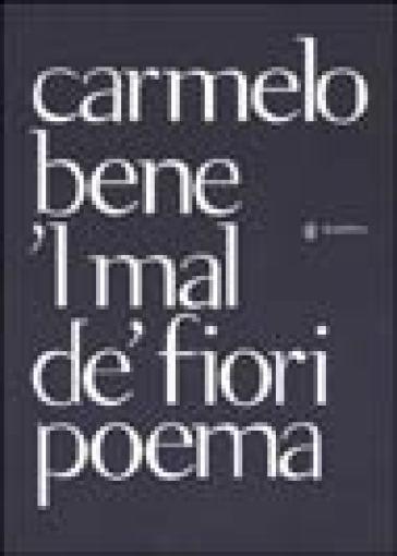 Mal de' fiori ('L) - Carmelo Bene   Kritjur.org