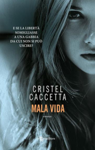 Mala vida - Cristel Caccetta  