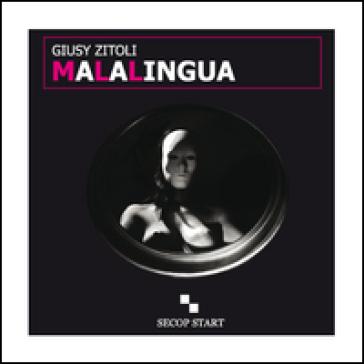 Malalingua - Giusy Zitoli |