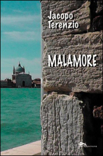 Malamore - Jacopo Terenzio  