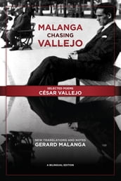 Malanga Chasing Vallejo: Selected Poems: César Vallejo