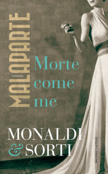 Malaparte. Morte come me - Rita Monaldi |