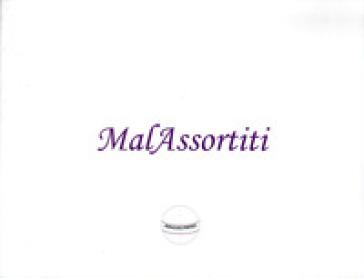 Malassortiti - Enzo Tandoi | Kritjur.org