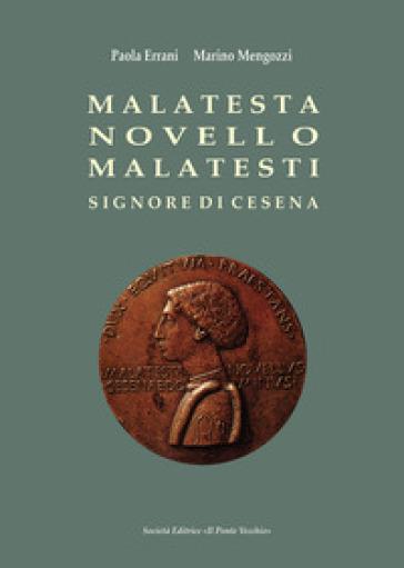 Malatesta Novello Malatesti. Signore di Cesena - Paola Errani | Rochesterscifianimecon.com