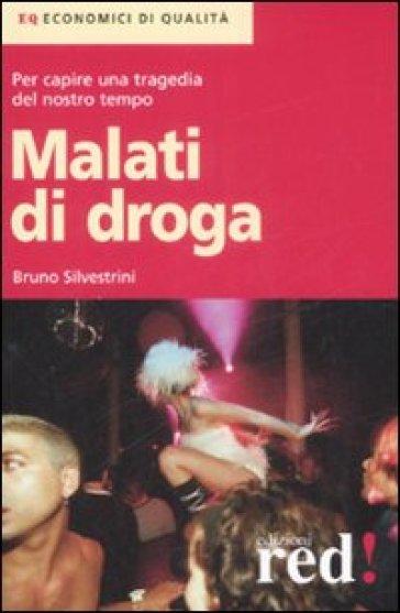 Malati di droga - Bruno Silvestrini |