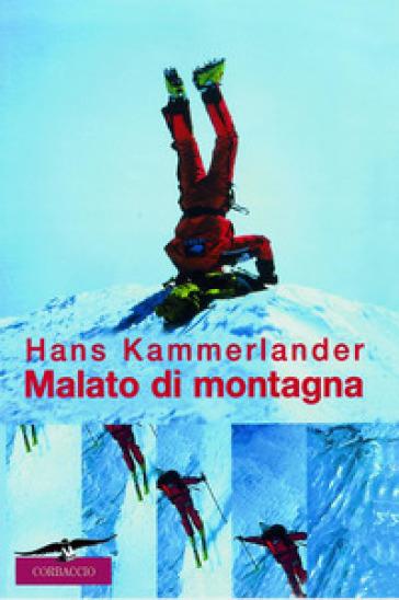 Malato di montagna - Hans Kammerlander |