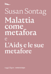 Malattia come metafora e L AIDS e le sue metafore